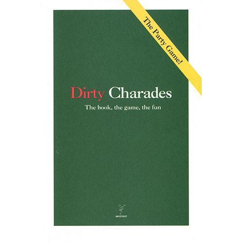 Dirty Charades - The book, the game, the fun
