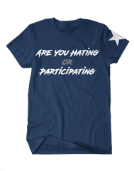 Are You Hating? Or Participating? - Texas