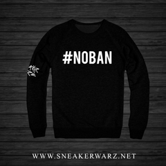 #NoBan (Crewneck)