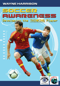 Soccer Awareness: Developing the Thinking Player