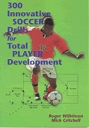 300 Innovative Soccer Drills for Player Development