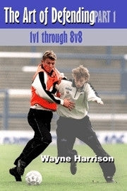 The Art of Defending - 1v1 thru 8v8 Soccer Book