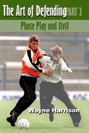 The Art of Defending - Phase Play and 11v11 Soccer Book
