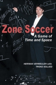 Zone Soccer: A Game of Time and Space - Soccer Book
