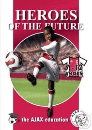 Heroes of the Future: the Ajax Education 7-12 Years