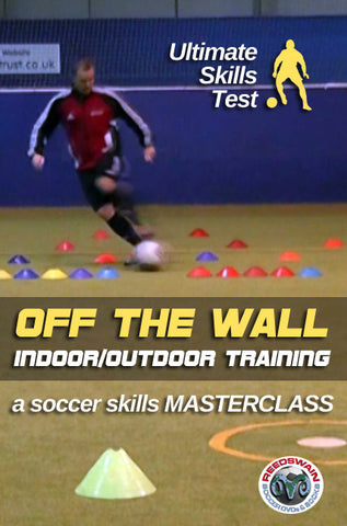 Off The Wall Indoor/Outdoor Training - A Soccer Skills Masterclass