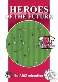 Heroes of the Future: The Ajax Playing Style Soccer DVD