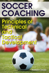 Soccer Coaching - Principles of Technical and Tactical Development