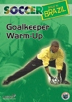 Soccer Made in Brazil - Goalkeeper Warm Up DVD