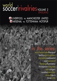 World Soccer Rivalries - England - Manchester United v Liverpool / Arsenal v Spurs