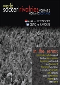 World Soccer Rivalries - Holland/Scotland - Ajax v Feyenoord / Celtic v Rangers