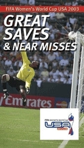 Women`s World Cup 2003 - Great Saves and Near Misses