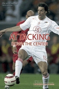 The Soccer Method - Attacking Down the Center Book