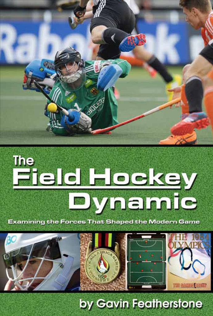 The Field Hockey Dynamic: Examining the Forces That Shaped the Modern Game