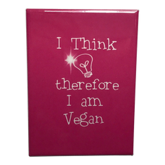 I Think therefore I am Vegan Magnet