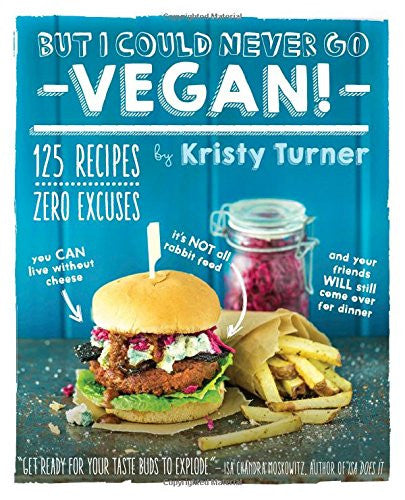 2014 book But I Could Never Go Vegan!  Kristy Turner