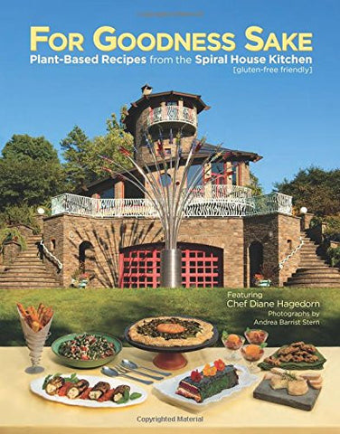 Book-For Goodness Sake: Plant Based Recipes from the Spiral House Kitchen