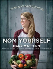 2016 book Nom Yourself: Simple Vegan Cooking Mary Mattern