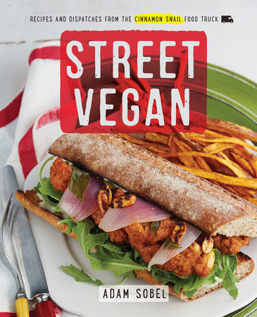 Book-Street Vegan  Recipes and Dispatches from The Cinnamon Snail Food Truck