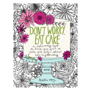 Don't Worry Eat Cake Adult Coloring Book and Mindfulness