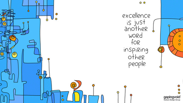 excellence is just another word for inspiring other people