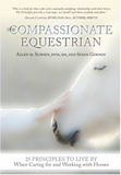 The Compassionate Equestrian - Allen M. Schoen, DVM, MS and Susan Gordon