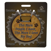 Bottle Ninja - 3 in 1 Magnets - The more people I meet, the more I love my dog!