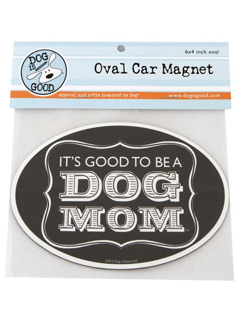Dog is Good-Oval Car Magnet- Dog Mom