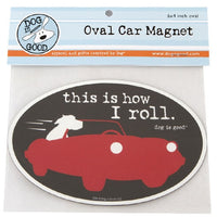 Dog Is Good-Oval Car Magnet-How I Roll