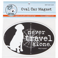 Dog Is Good - Oval Car Magnet - Never Travel Alone
