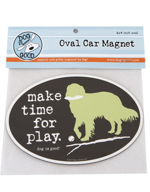Dog Is Good-Oval Car Magnet-Make Time For Play