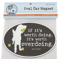 Dog Is Good - Oval Car Magnet - Worth Doing SALE