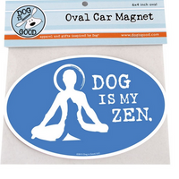 Car Magnet - Dog - Dog Is My Zen
