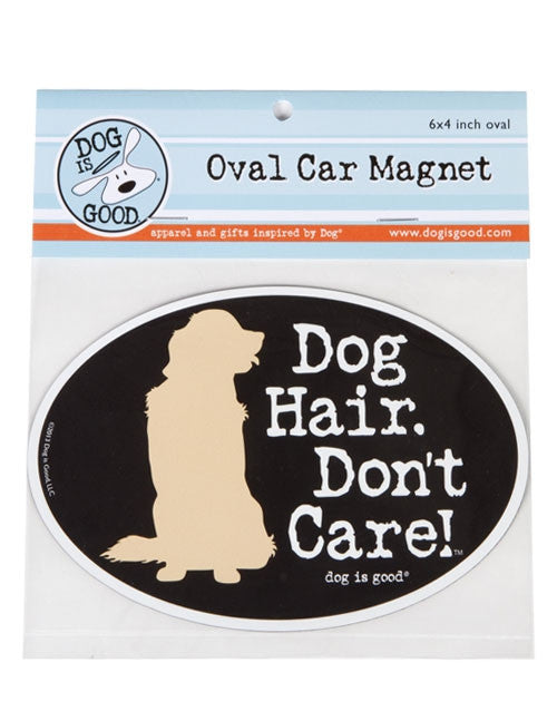 Dog Is Good- Oval Car Magnet-Dog Hair