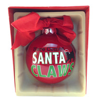 Christmas Ball Ornament - Here Comes Santa Claws