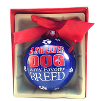 Christmas Ball Ornament - A Shelter Dog Is My Favourite Breed