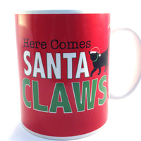 Christmas Mug - Here Comes Santa Claws