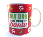 Christmas Mug - My Dog Is Spoiled By Santa