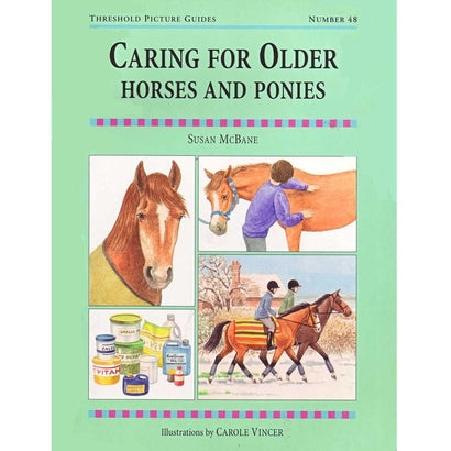 Threshold Guide: Caring for Older Horses and Ponies - Susan McBane