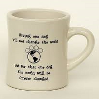 Ceramic Mug - Saving one dog...
