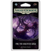 Arkham Horror LCG: For the Greater Good Mythos Pack (The Circle Undone 3)