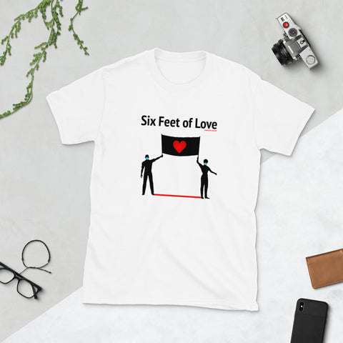 Six Feet of Love (Protest Edition) Unisex T-Shirt
