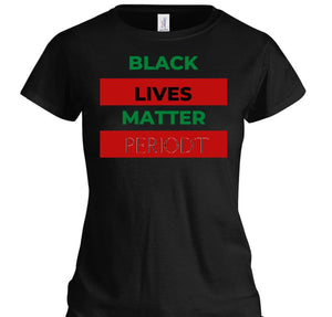 Black Lives Matter Periodt T-Shirt