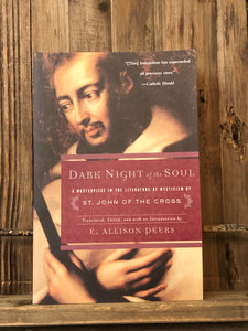 Dark Night of the Soul : a Classic in the Literature of Mysticism by Peers, E Allison