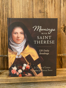 Mornings with Saint Thérèse By Patricia Treece