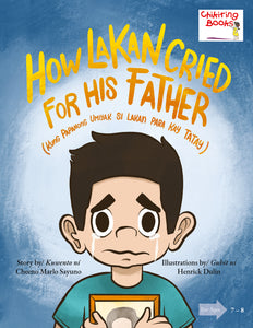 How Lakan Cried for his Father