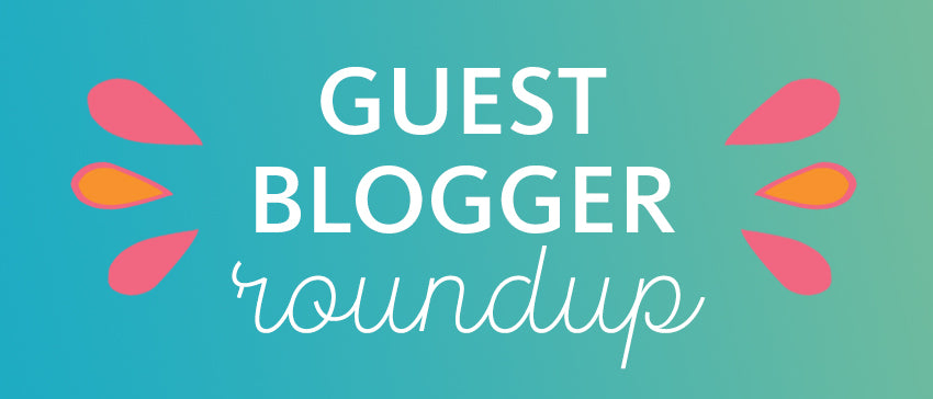Guest Blogger Round Up