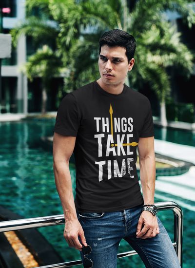Things Take Time Regular Fit T-Shirt