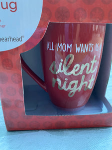All Mom Wants Is A Silent Night Mug