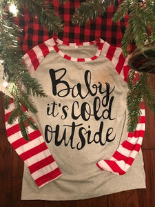 "Ladies ""Baby It's Cold Outside"" Long Sleeve Tshirt"